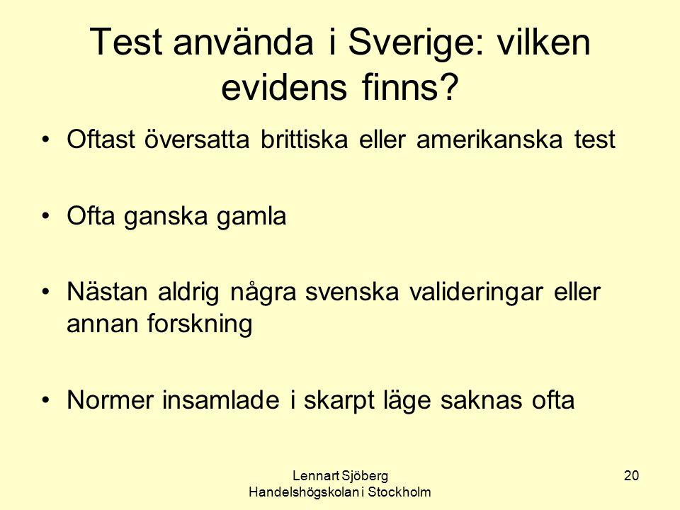 Lennart Sjöberg Handelshögskolan i Stockholm 20 Test använda i Sverige: vilken evidens finns? Oftast översatta brittiska eller amerikanska test Ofta g