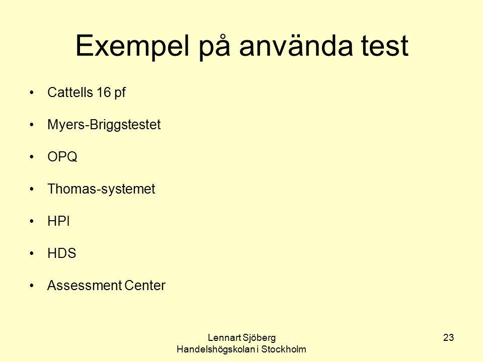 Lennart Sjöberg Handelshögskolan i Stockholm 23 Exempel på använda test Cattells 16 pf Myers-Briggstestet OPQ Thomas-systemet HPI HDS Assessment Cente
