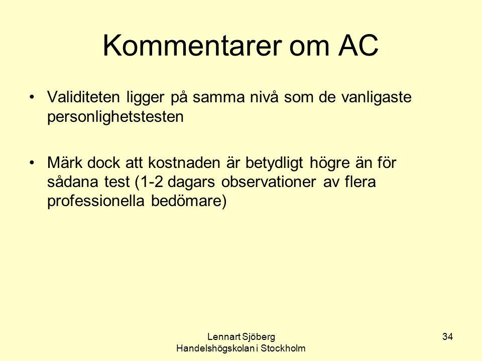 Lennart Sjöberg Handelshögskolan i Stockholm 34 Kommentarer om AC Validiteten ligger på samma nivå som de vanligaste personlighetstesten Märk dock att