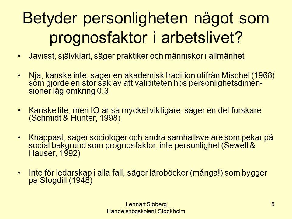 Lennart Sjöberg Handelshögskolan i Stockholm 56 Den mörka triaden Psykopatologiska ( subkliniska , dvs inte fullt utvecklade men ändå allvarliga tendenser) personlighetsdrag av tänkbar betydelse i arbetslivet: –Narcissism (extremt självförtroende på gränsen till självförälskelse) –Machiavellianism (cynisk och manipulativ attityd) –Psykopati (manipulativ hållning, egoism, impulsstyrd, missbruk, antisocial hållning)