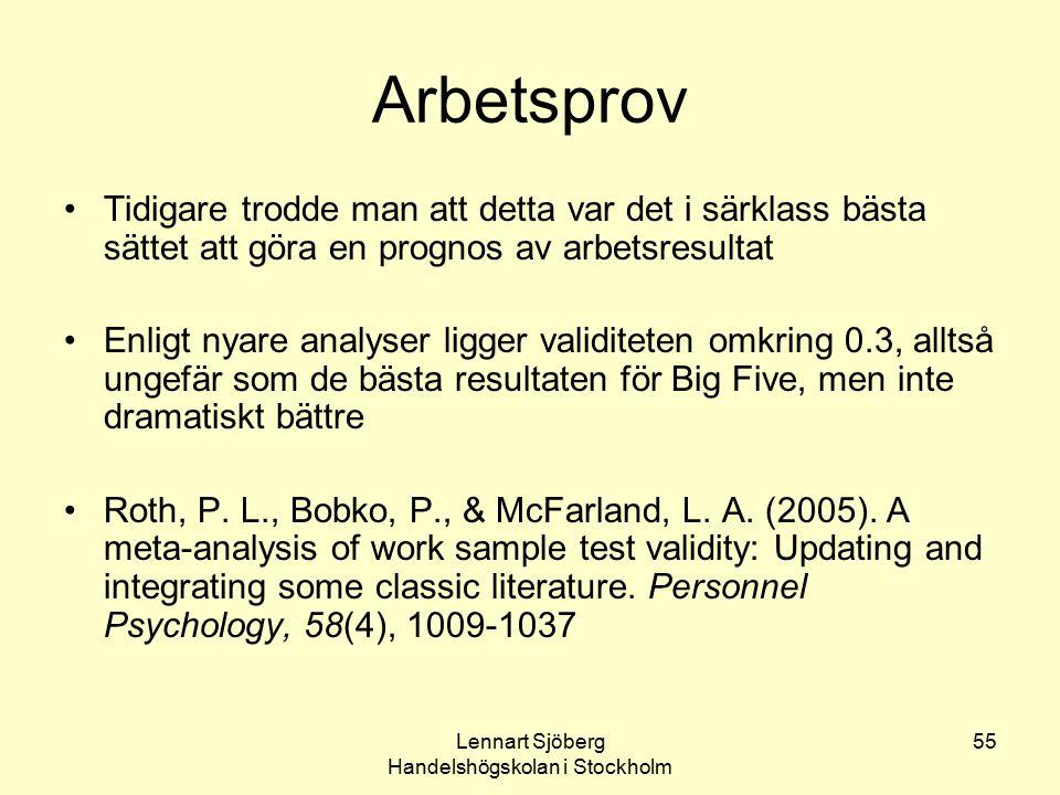 Lennart Sjöberg Handelshögskolan i Stockholm 55 Arbetsprov Tidigare trodde man att detta var det i särklass bästa sättet att göra en prognos av arbets