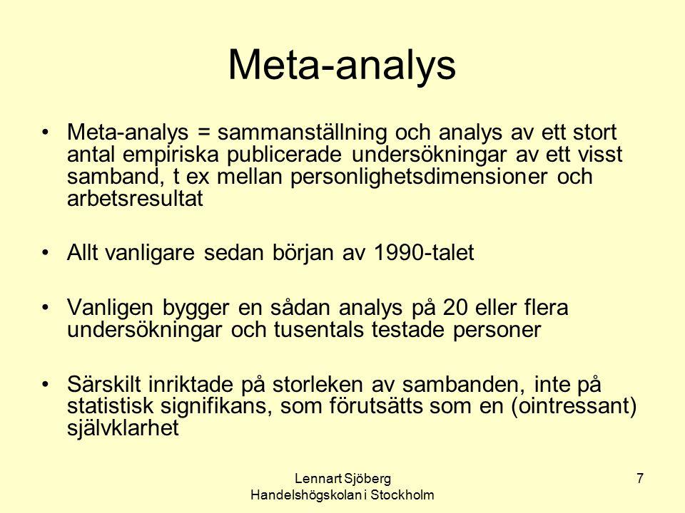 Lennart Sjöberg Handelshögskolan i Stockholm 7 Meta-analys Meta-analys = sammanställning och analys av ett stort antal empiriska publicerade undersökn