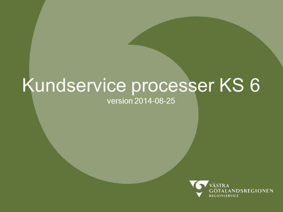Kundservice processer KS 6 version 2014-08-25