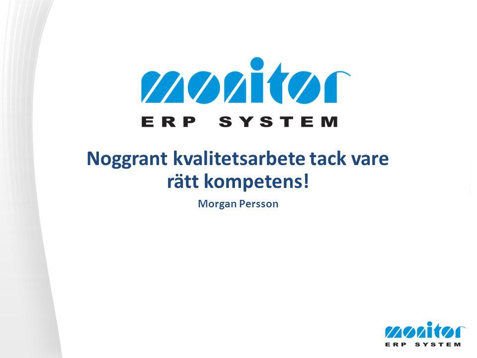 Noggrant kvalitetsarbete tack vare rätt kompetens! Morgan Persson