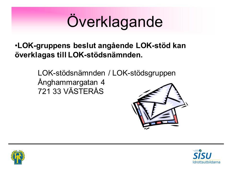 Överklagande LOK-gruppens beslut angående LOK-stöd kan överklagas till LOK-stödsnämnden.