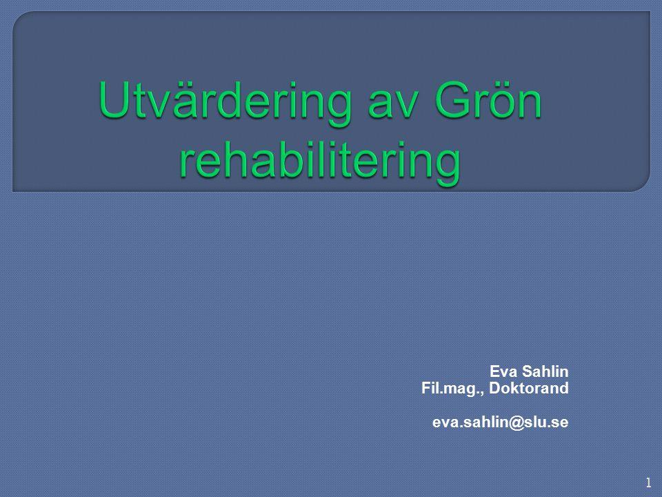Eva Sahlin Fil.mag., Doktorand eva.sahlin@slu.se 1