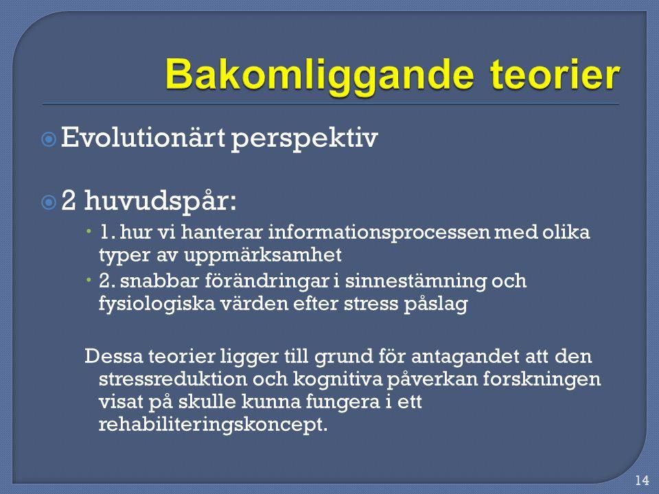  Evolutionärt perspektiv  2 huvudspår:  1.