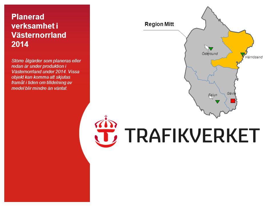 Planerad verksamhet i Västernorrland 2014 Större åtgärder som planeras eller redan är under produktion i Västernorrland under 2014.
