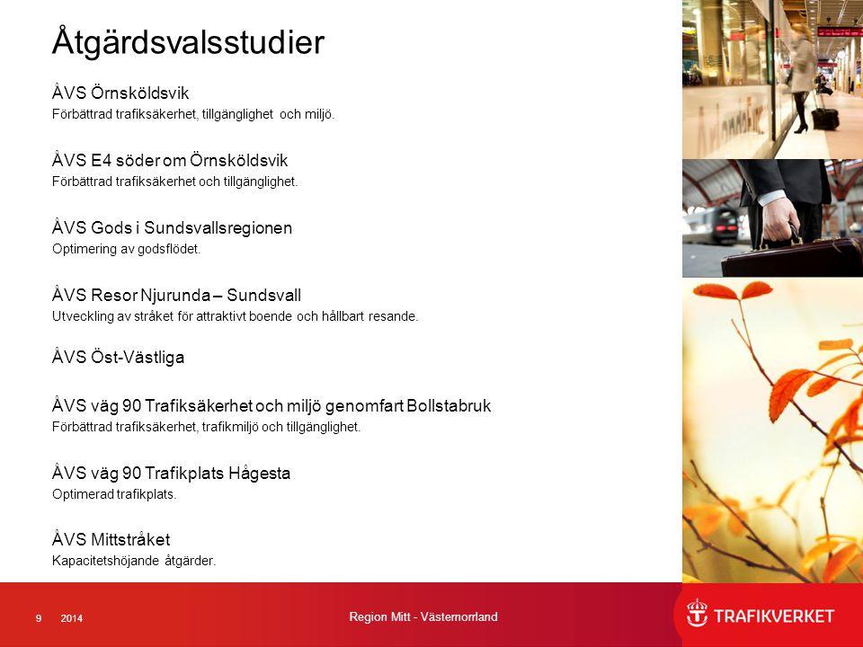 92014 Region Mitt - Västernorrland Åtgärdsvalsstudier ÅVS Örnsköldsvik Förbättrad trafiksäkerhet, tillgänglighet och miljö.