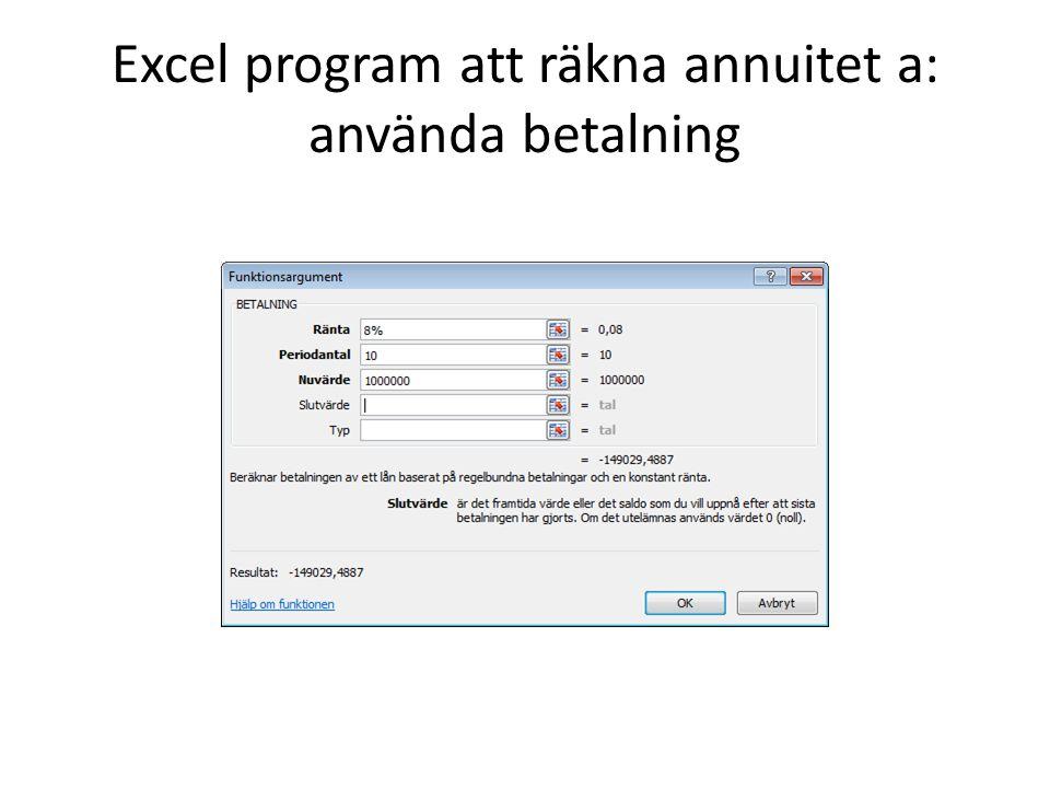 Excel program att räkna annuitet a: använda betalning