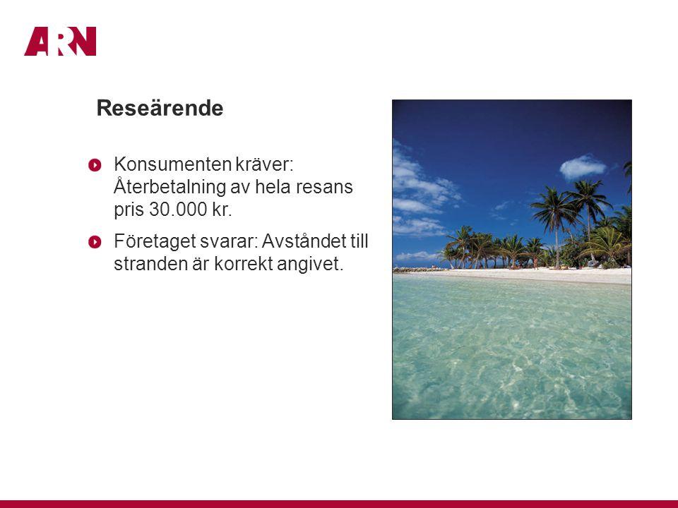 Reseärende Konsumenten kräver: Återbetalning av hela resans pris 30.000 kr. Företaget svarar: Avståndet till stranden är korrekt angivet.