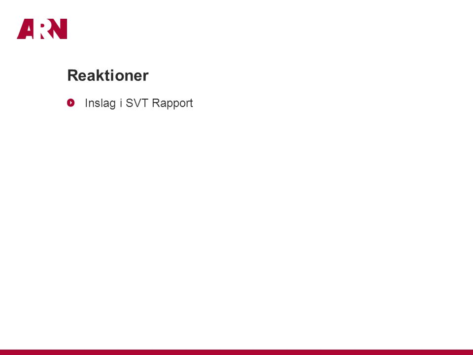 Reaktioner Inslag i SVT Rapport