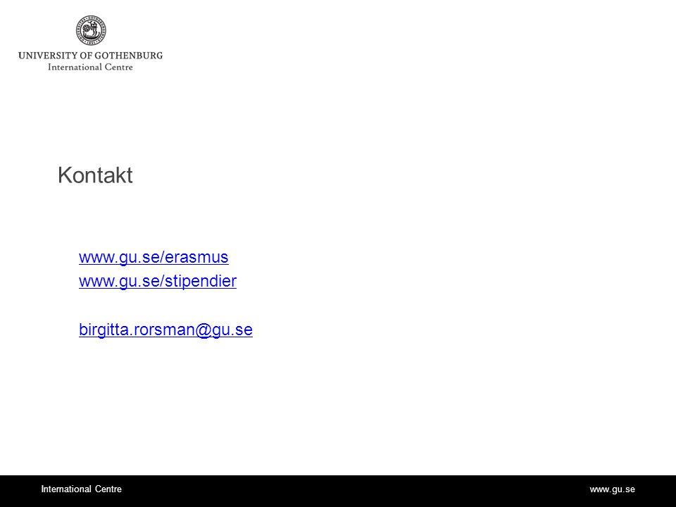 www.gu.seInternational Centre Kontakt www.gu.se/erasmus www.gu.se/stipendier birgitta.rorsman@gu.se