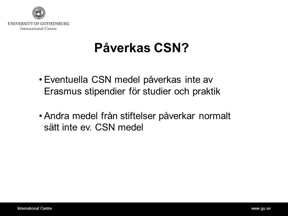 www.gu.seInternational Centre Påverkas CSN.