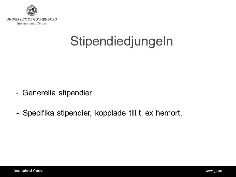 www.gu.seInternational Centre Stipendiedjungeln - Generella stipendier - Specifika stipendier, kopplade till t.