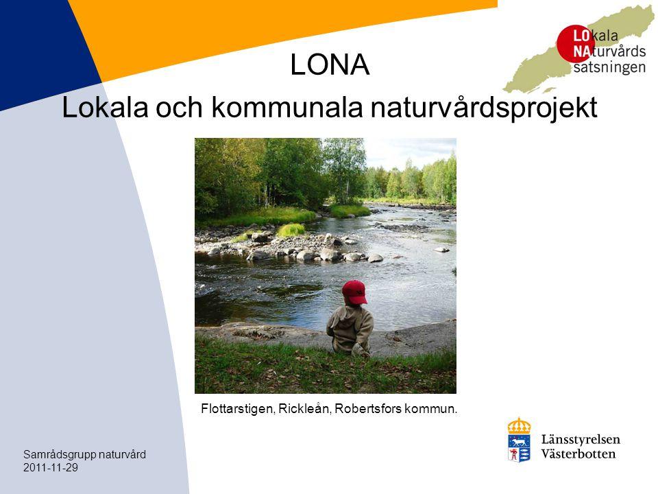 LONA Nyckelorden för satsningen är naturvårdsnytta, lokala initiativ, lokal drivkraft, friluftsliv, samverkan, folkhälsa, tätortsnära natur och tillgång till den.