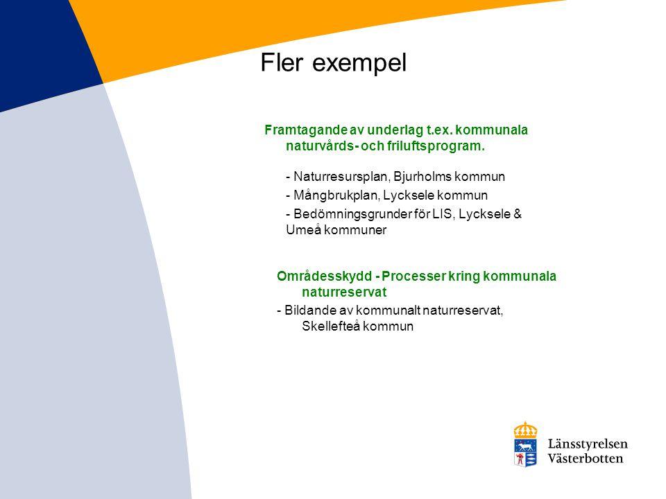 Fler exempel Områdesskydd - Processer kring kommunala naturreservat - Bildande av kommunalt naturreservat, Skellefteå kommun Framtagande av underlag t
