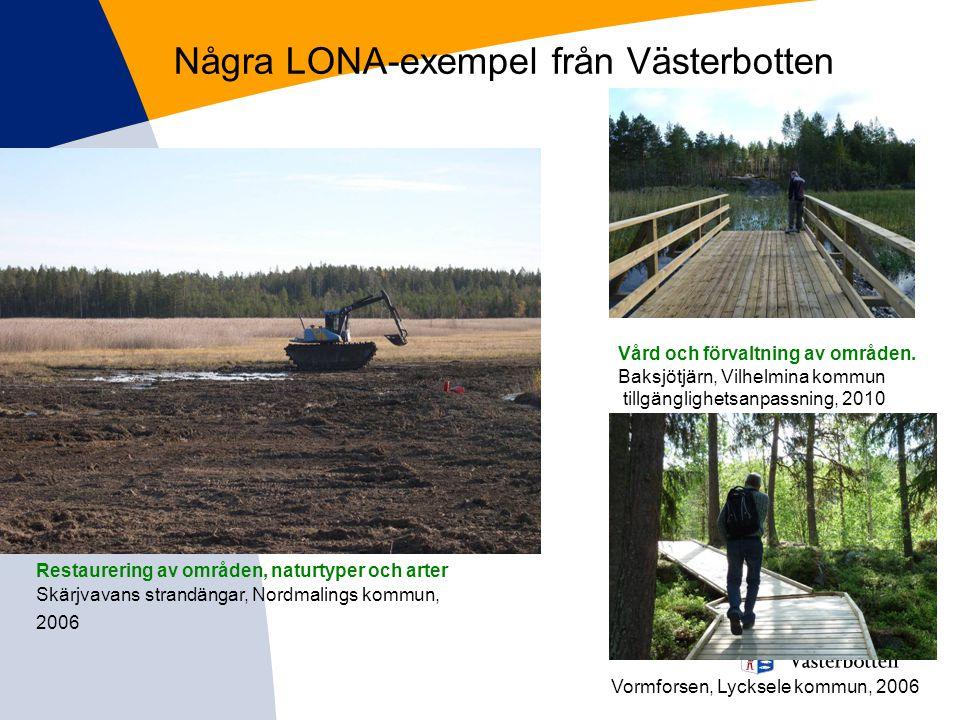 Några LONA-exempel från Västerbotten Restaurering av områden, naturtyper och arter Skärjvavans strandängar, Nordmalings kommun, 2006 Vård och förvaltn