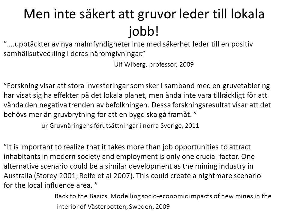 """Men inte säkert att gruvor leder till lokala jobb! """"….upptäckter av nya malmfyndigheter inte med säkerhet leder till en positiv samhällsutveckling i d"""