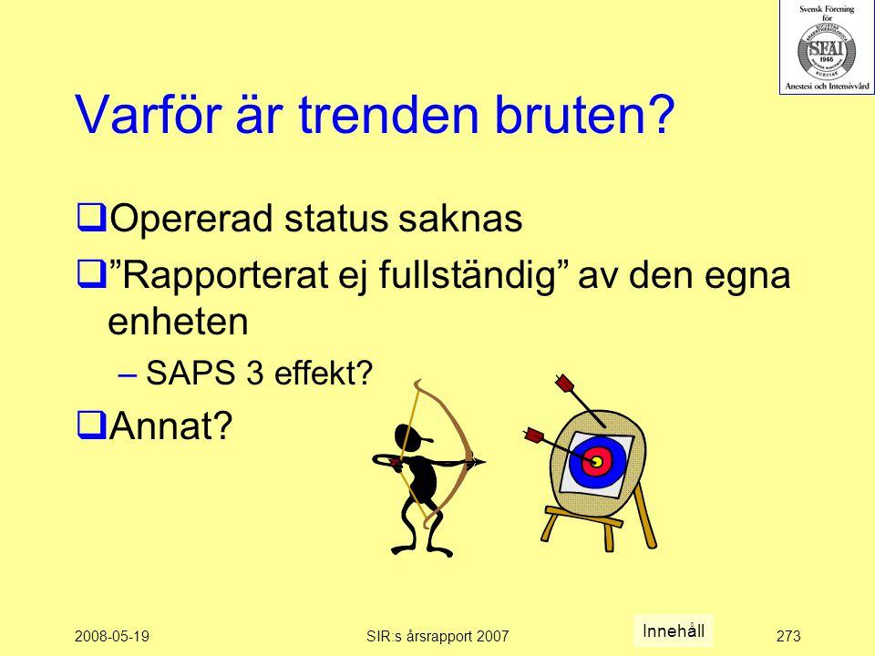 2008-05-19SIR:s årsrapport 2007273 Varför är trenden bruten.