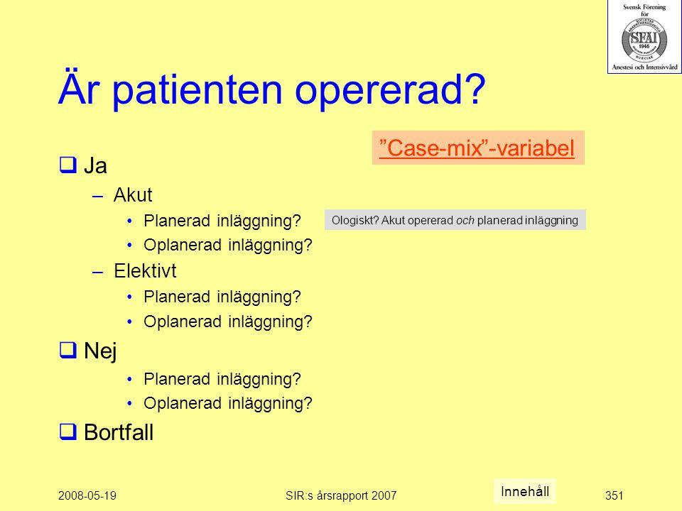 2008-05-19SIR:s årsrapport 2007351 Är patienten opererad.