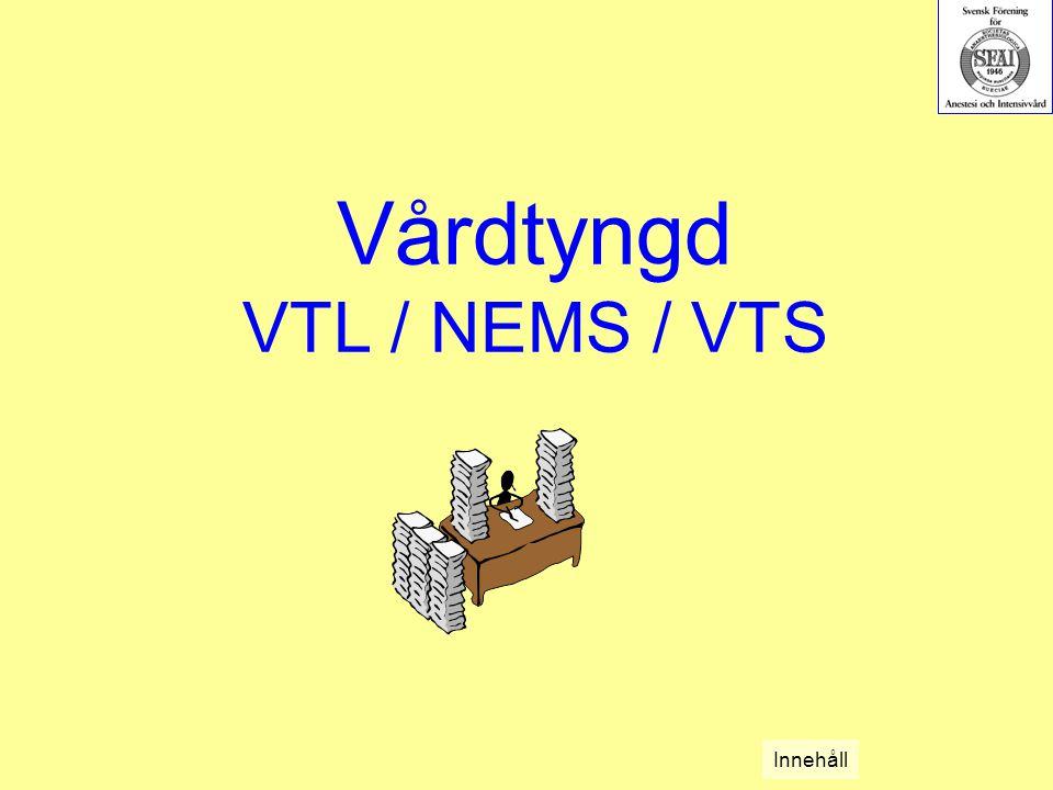 Vårdtyngd VTL / NEMS / VTS Innehåll
