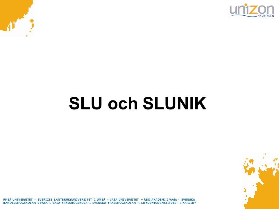 UMEÅ UNIVERSITET ~ SVERIGES LANTBRUKSUNIVERSITET I UMEÅ ~ VASA UNIVERSITET ~ ÅBO AKADEMI I VASA ~ SVENSKA HANDELSHÖGSKOLAN I VASA ~ VASA YRKESHÖGSKOLA ~ SVENSKA YRKESHÖGSKOLAN ~ CHYDENIUS-INSTITUTET I KARLEBY SLU och SLUNIK