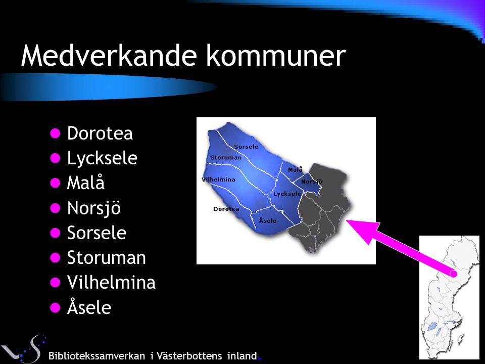 Medverkande kommuner Dorotea Lycksele Malå Norsjö Sorsele Storuman Vilhelmina Åsele Bibliotekssamverkan i Västerbottens inland