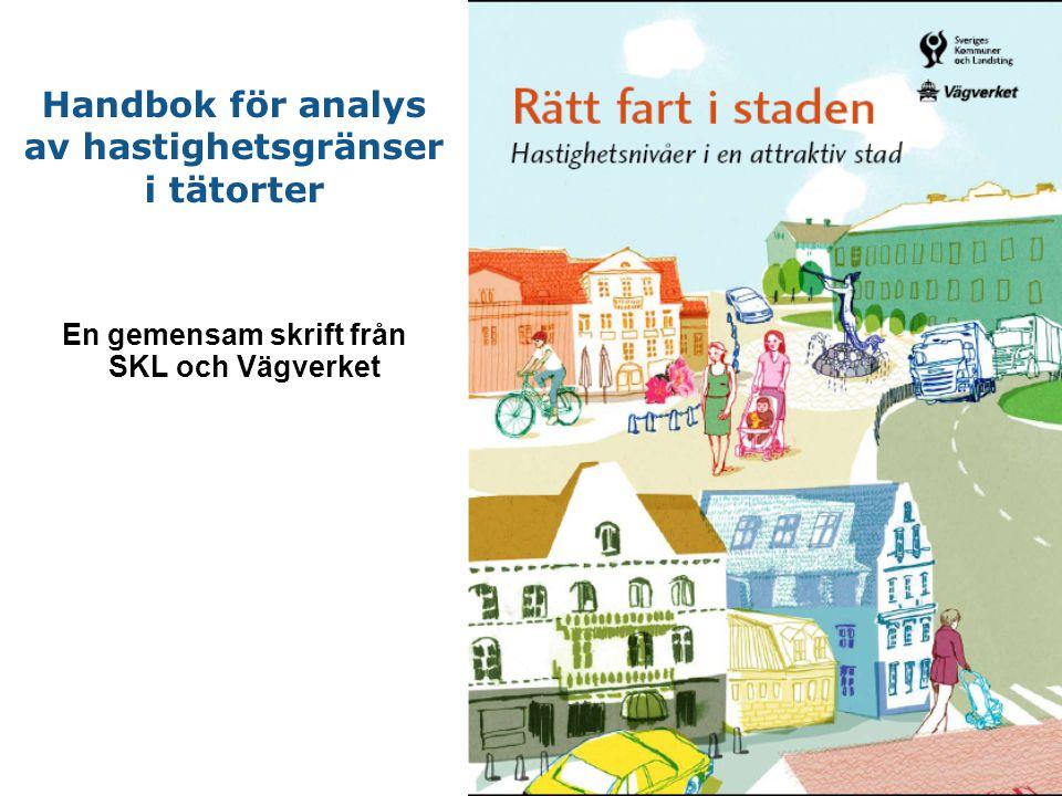 2 En gemensam skrift från SKL och Vägverket Handbok för analys av hastighetsgränser i tätorter