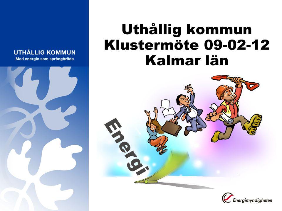 Uthållig kommun Klustermöte 09-02-12 Kalmar län