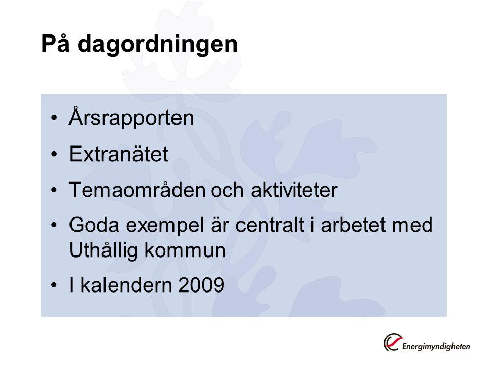 På dagordningen Årsrapporten Extranätet Temaområden och aktiviteter Goda exempel är centralt i arbetet med Uthållig kommun I kalendern 2009