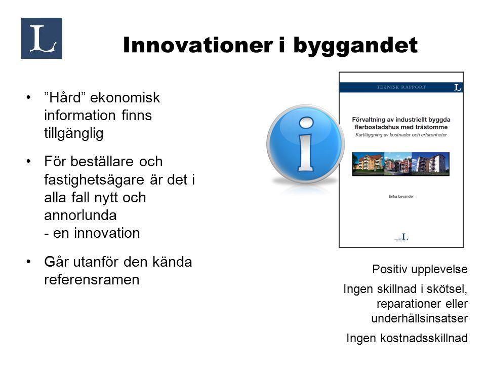 """Innovationer i byggandet """"Hård"""" ekonomisk information finns tillgänglig För beställare och fastighetsägare är det i alla fall nytt och annorlunda - en"""