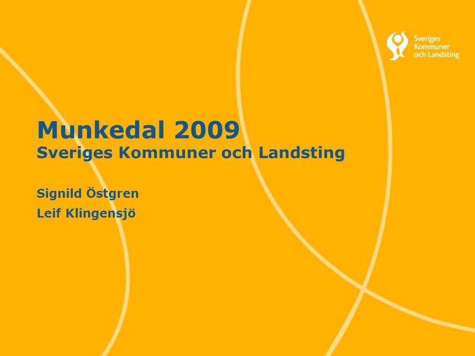 1 Munkedal 2009 Sveriges Kommuner och Landsting Signild Östgren Leif Klingensjö