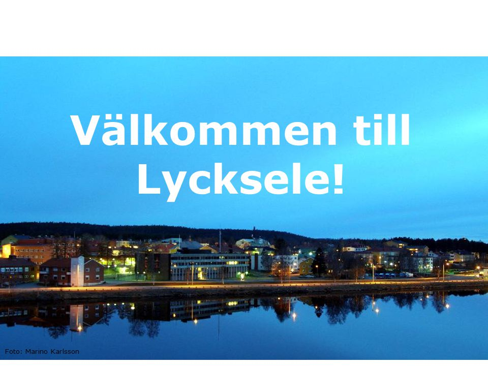 Välkommen till Lycksele! Foto: Marino Karlsson
