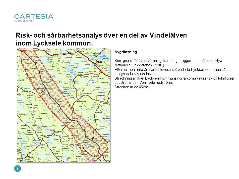 3 Risk- och sårbarhetsanalys över en del av Vindelälven inom Lycksele kommun.
