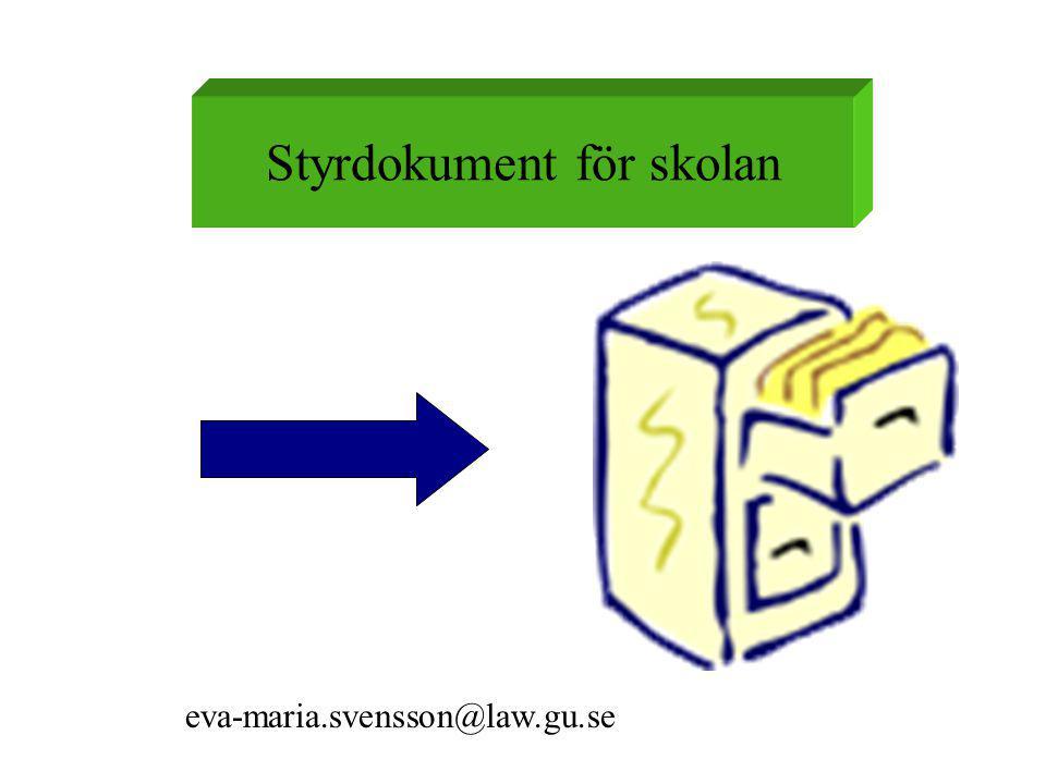 Styrdokument för skolan eva-maria.svensson@law.gu.se