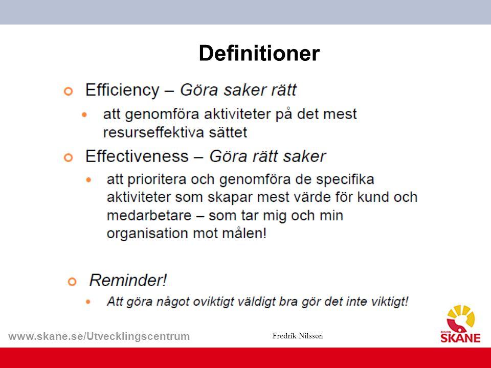 www.skane.se/Utvecklingscentrum Definitioner Fredrik Nilsson