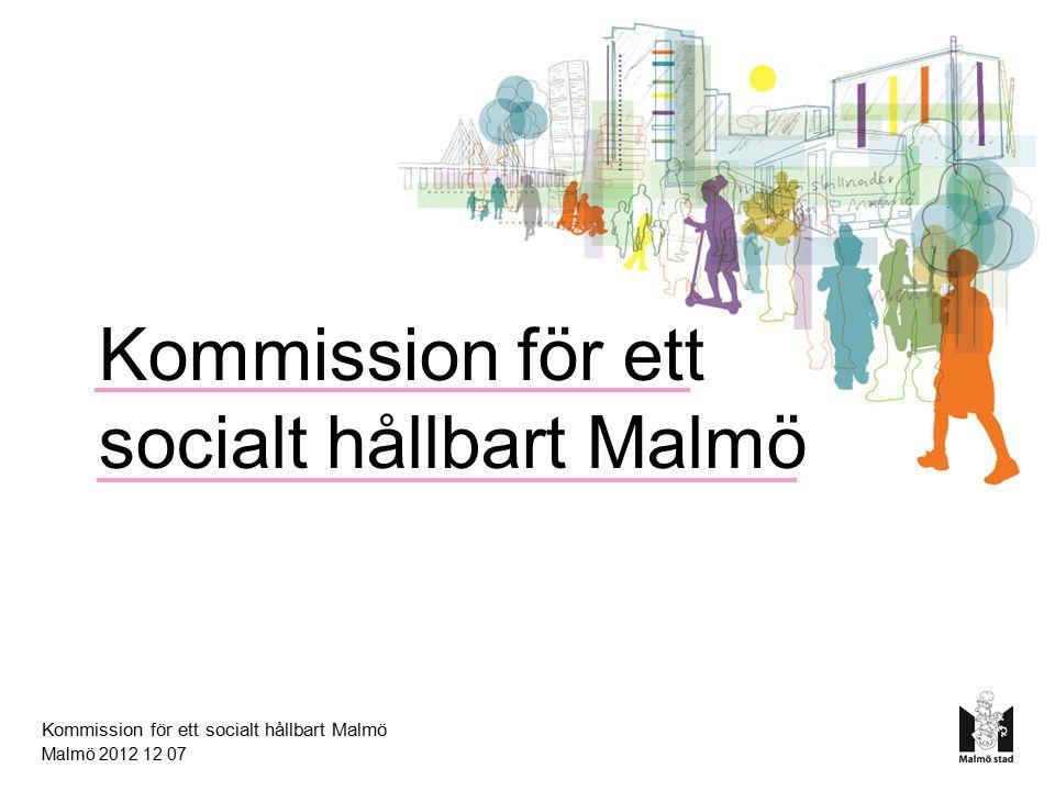 Kommission för ett socialt hållbart Malmö Direktiv Beslut i kommunstyrelsen 9 november 2010 Politisk oberoende kommission Utarbeta vetenskapligt underbyggda förslag till strategier för hur man kan minska ojämlikhet i hälsa i Malmö.