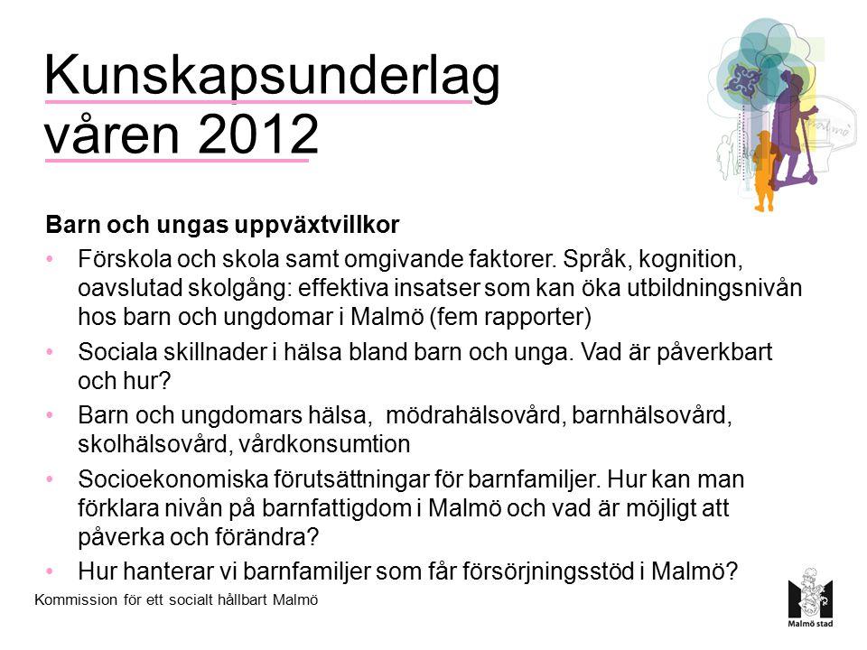 Kommission för ett socialt hållbart Malmö Barn och ungas uppväxtvillkor Förskola och skola samt omgivande faktorer.