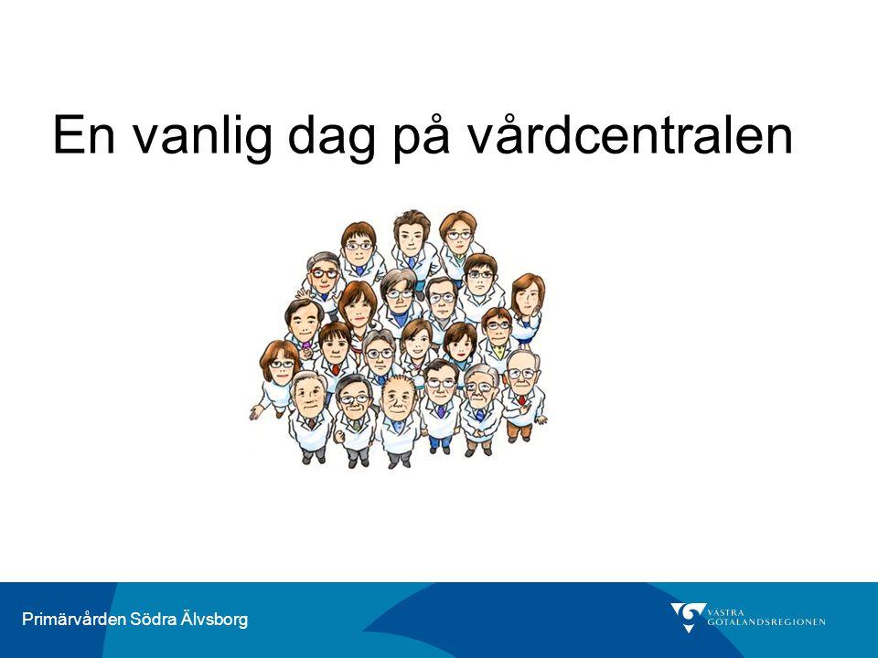Primärvården Södra Älvsborg En vanlig dag på vårdcentralen