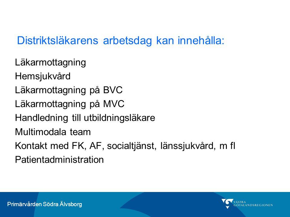 Primärvården Södra Älvsborg Distriktsläkarens arbetsdag kan innehålla: Läkarmottagning Hemsjukvård Läkarmottagning på BVC Läkarmottagning på MVC Handl