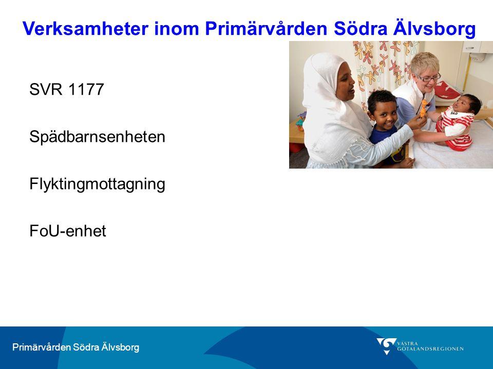 Primärvården Södra Älvsborg SVR 1177 Spädbarnsenheten Flyktingmottagning FoU-enhet Verksamheter inom Primärvården Södra Älvsborg