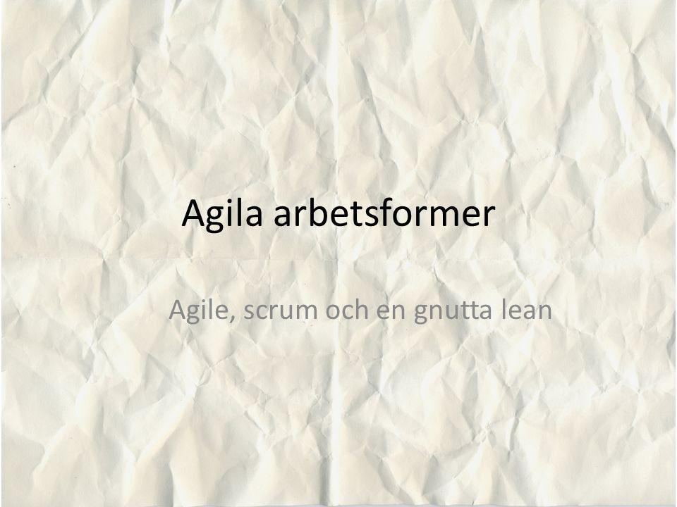Agila arbetsformer Agile, scrum och en gnutta lean