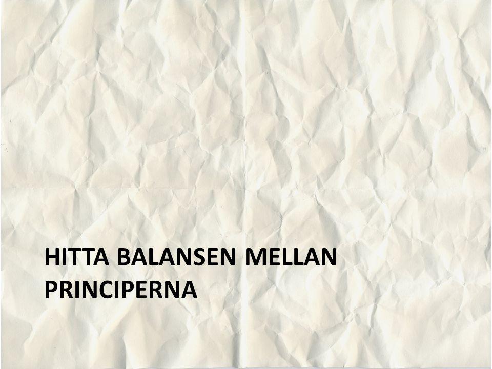 HITTA BALANSEN MELLAN PRINCIPERNA
