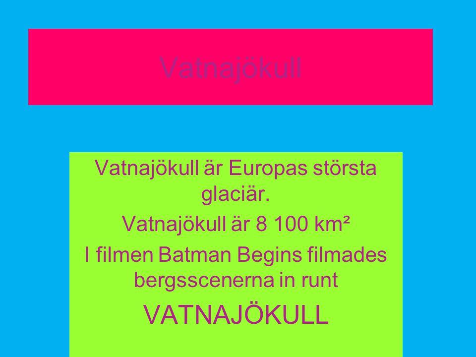 Vatnajökull Vatnajökull är Europas största glaciär.