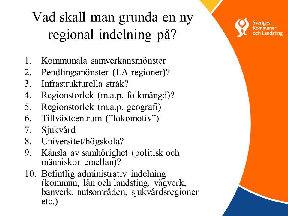 Vad skall man grunda en ny regional indelning på.
