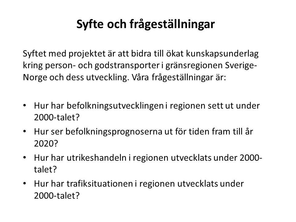 Syfte och frågeställningar Syftet med projektet är att bidra till ökat kunskapsunderlag kring person- och godstransporter i gränsregionen Sverige- Norge och dess utveckling.