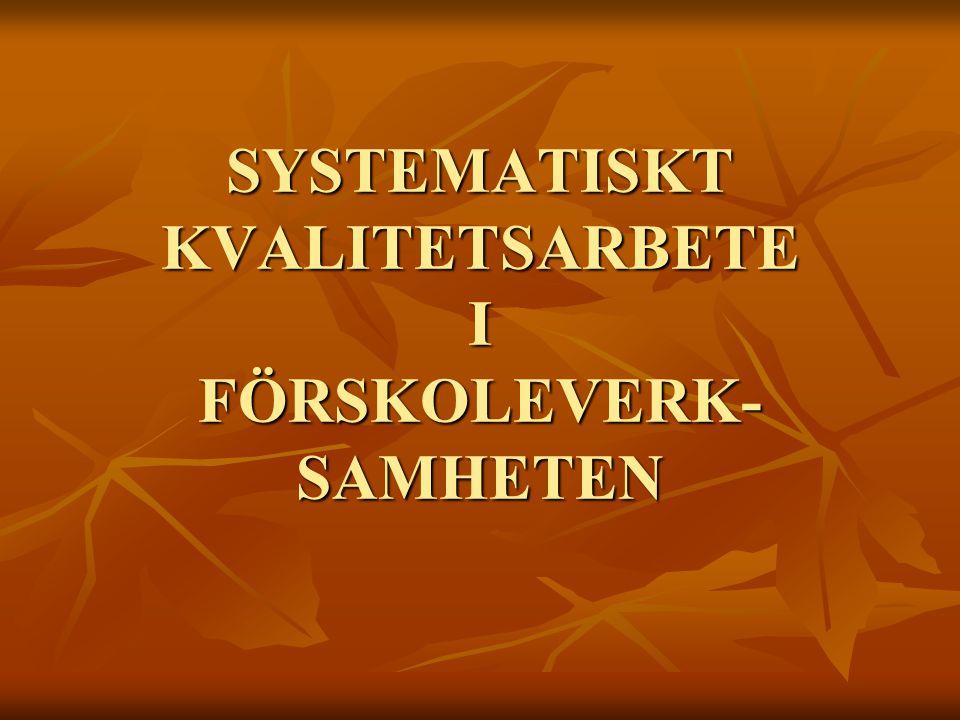 SYSTEMATISKT KVALITETSARBETE I FÖRSKOLEVERK- SAMHETEN