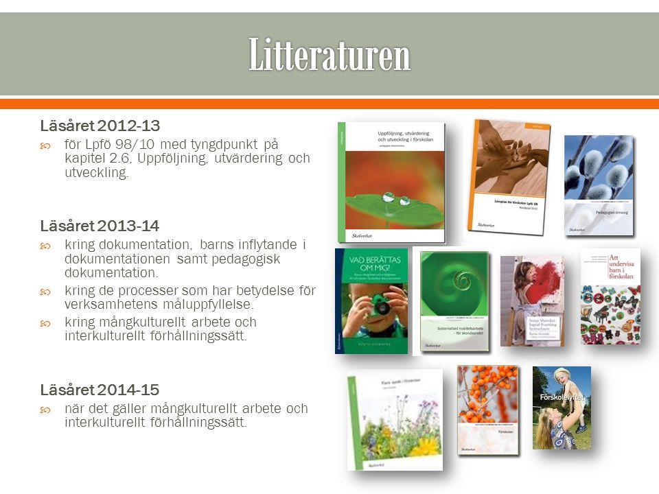 Läsåret 2012-13  för Lpfö 98/10 med tyngdpunkt på kapitel 2.6, Uppföljning, utvärdering och utveckling. Läsåret 2013-14  kring dokumentation, barns