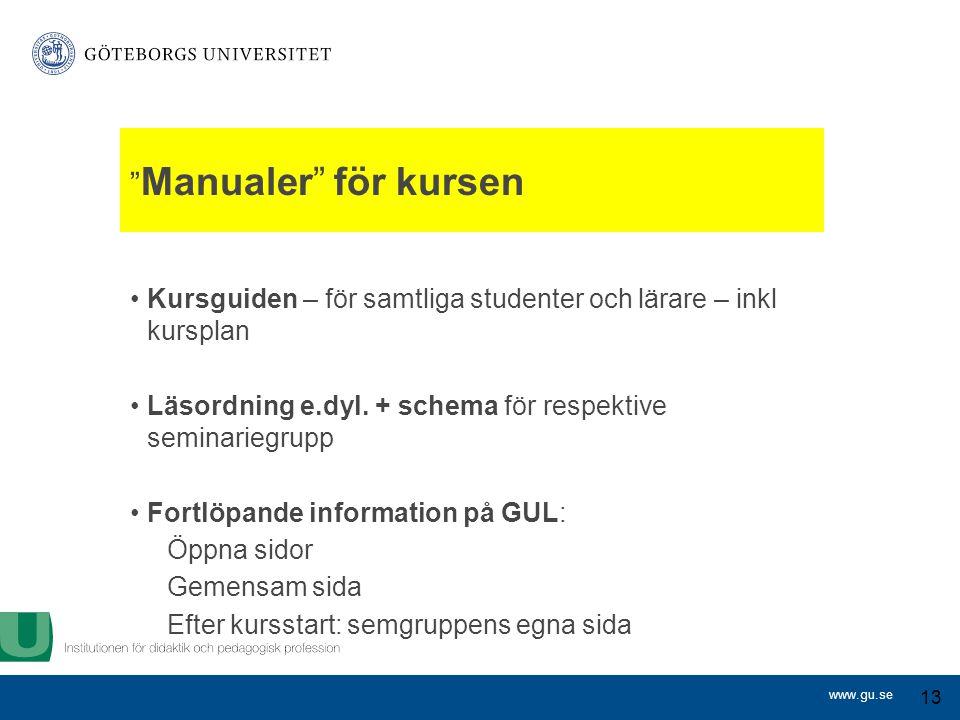 www.gu.se Manualer för kursen Kursguiden – för samtliga studenter och lärare – inkl kursplan Läsordning e.dyl.